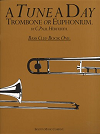 A Tune a Day Trombone or...