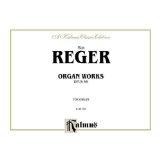 Reger M 12 Organ Pieces,...