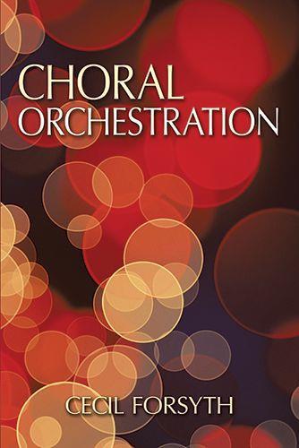 Forsyth C Choral Orchestration